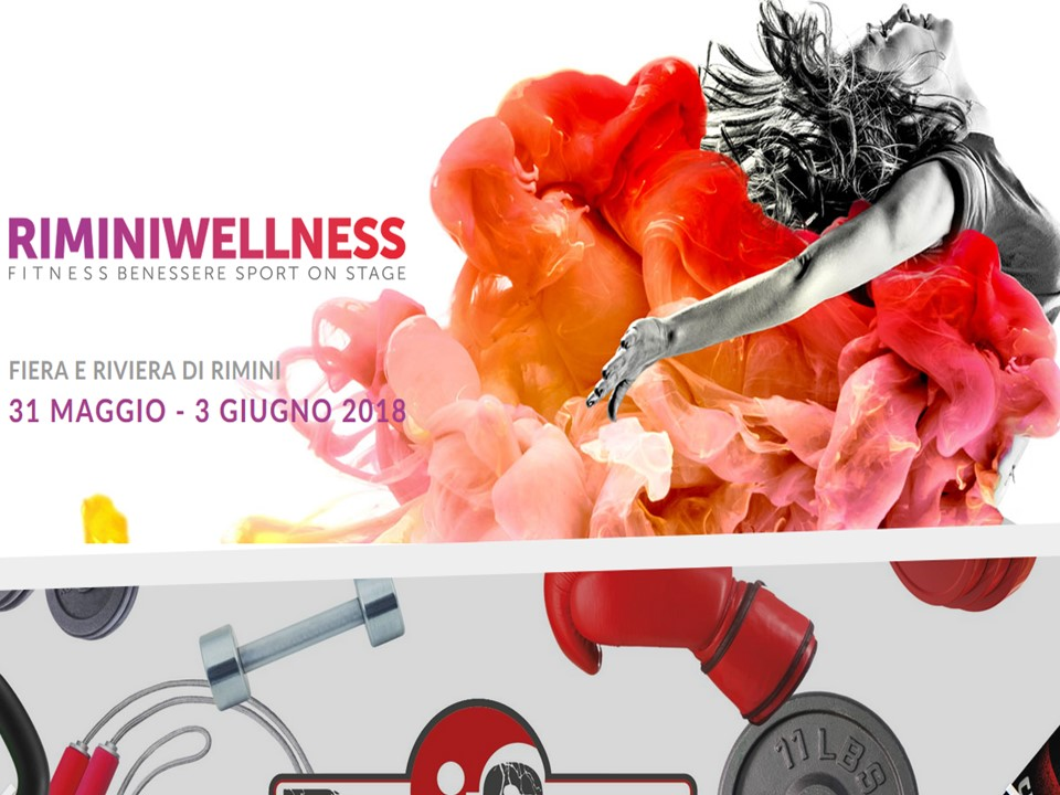 RIMINI WELLNESS. Fitness Benessere Sport ON STAGE